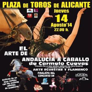 ESPECTÁCULO ECUESTRE.El Arte de Andalucía a Caballo de Carmelo Cuevas.  @ Plaza de Toros de Alicante