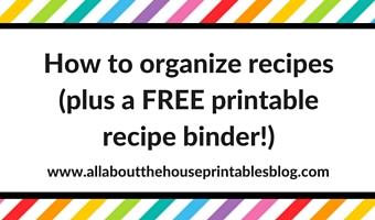 How to organize recipes (plus a FREE Printable Recipe Binder!)