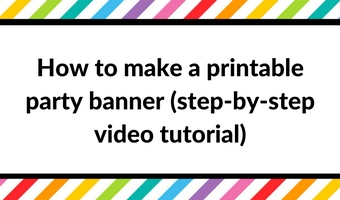 How to make a party banner in Photoshop (How to make party printables), DIY
