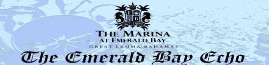 The Marina at Emerald Bay, Great Exuma, Bahamas, The Emerald Bay Echo