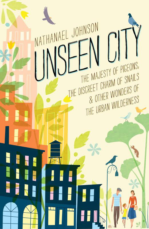 Nathanael Johnson's new book 'Unseen City' takes a look at the natural mysteries hiding in plain sight.