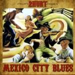 2Hurt_Mexico_City_Blues