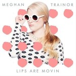 Meghan-Trainor-Lips-Are-Movin-news