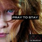 le_basour_pray_to_stay_cover.jpg___th_320_0