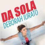 Deborah-Iurato-Da-Sola-news