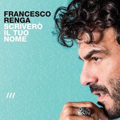 Francesco-Renga-Scrivero-Il-Tuo-Nome-News