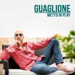 guaglione-metto-in-play