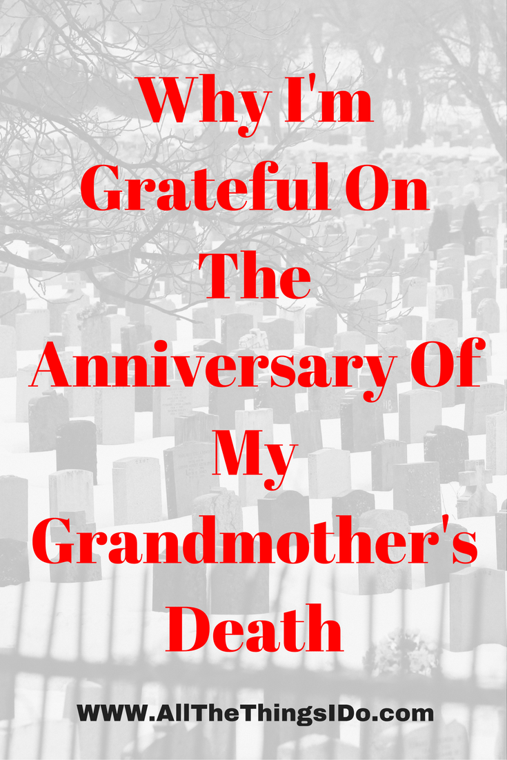 Why I'm Grateful On The Anniversary Of My Grandmother's Death