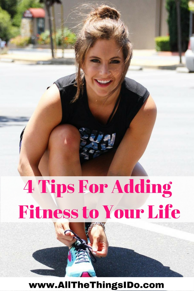 4 tips for adding fitness in your life