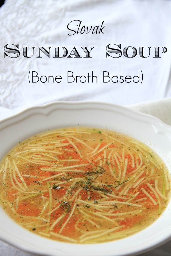 Slovak Sunday Soup, Bone Broth Based
