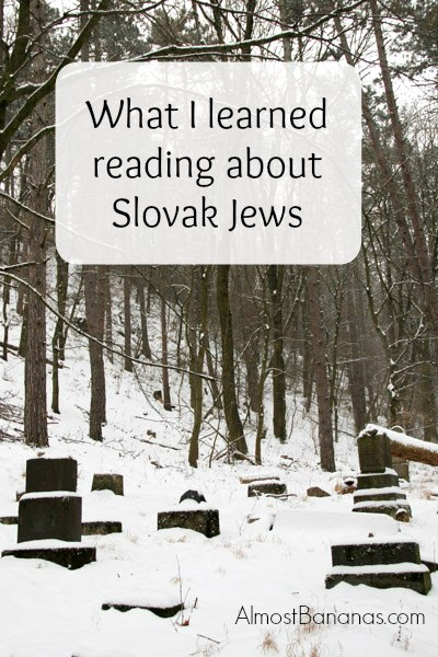 What I learned reading about Slovak Jews - Almost Bananas