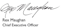 Rex Maughan Chief Executive Officer