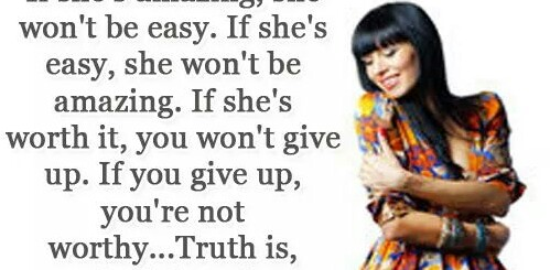 """""""If she's worth it, you won't give up """"!"""
