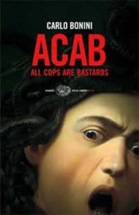 Carlo Bonini: ACAB - All Cops Are Bastards