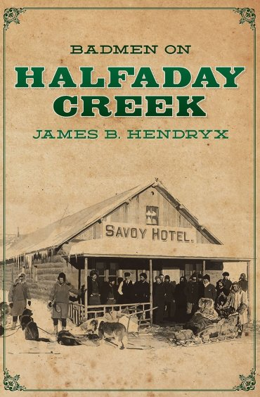 Badmen on Halfaday Creek