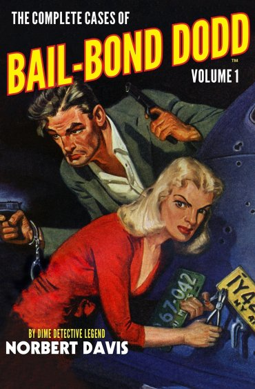 The Complete Cases of Bail-Bond Dodd, Volume 1 - Dime Detective Library