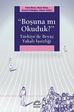 """""""Boşuna mı Okuduk?"""" – Türkiye'de Beyaz Yakalı İşsizliği"""