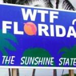 Dear Florida, WTF?