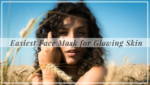 Easiest Face Mask for Glowing Skin