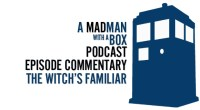 """It is time once again to watch along with Stephen and Lauren as we talk over the second part of the series 9 opener. """"The Witch's Familiar."""" We also discuss […]"""