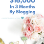 Make Money Blogging: How I Made Over $16,000 In Three Months By Blogging