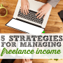 5 Effective Strategies for Managing Freelance Income