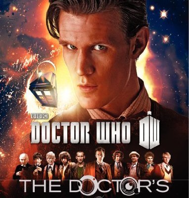 Doctor Who: The Doctors Lives and Times by James Goss and Steve Tribe