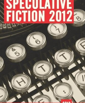 Speculative Fiction 2012 edited by Justin Landon and Jared Shurin