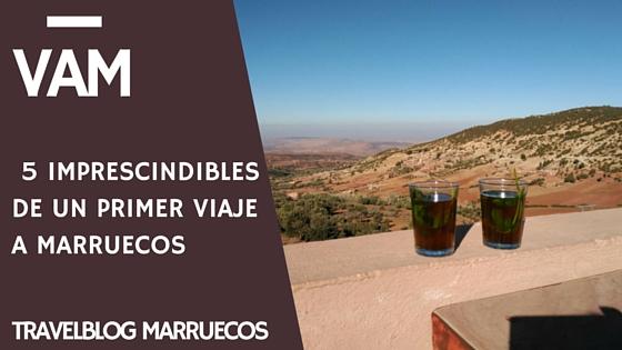 imprescindibles de viajar a Marruecos