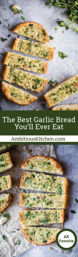 The Best Garlic Bread You'll Ever Eat | Ambitious Kitchen