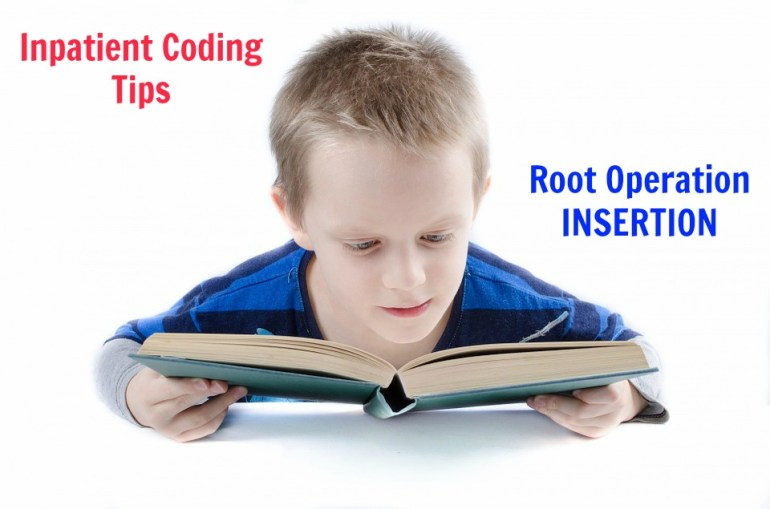 Root Operation INSERTION in Inpatient coding