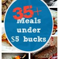 35+ Meals Under $5 Bucks