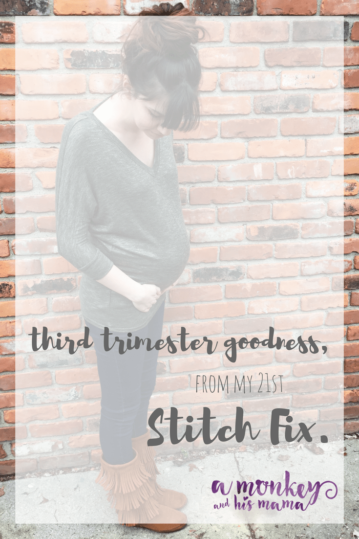 third trimester style maternity stitch fix a monkey and his mama