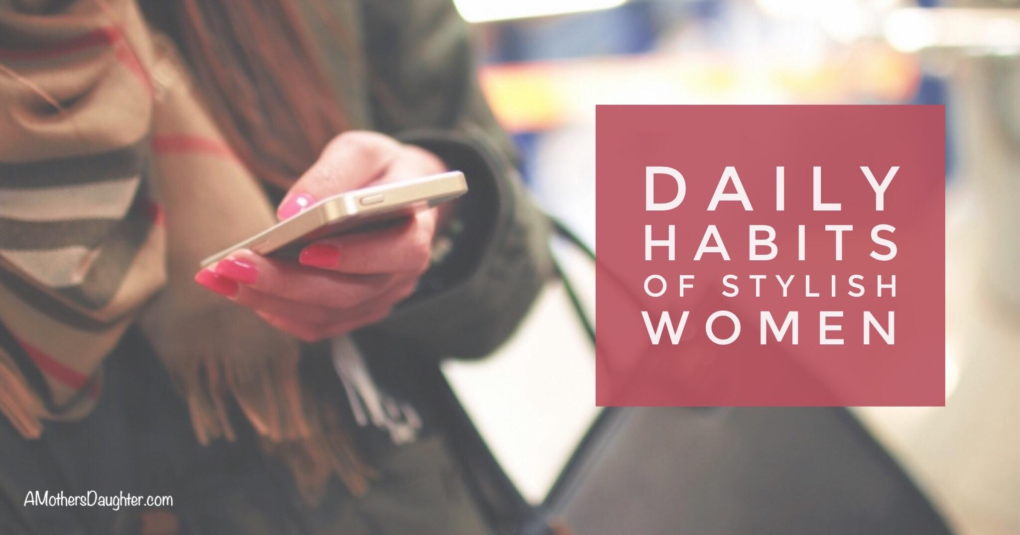 Stylish Women Faithfully Follow These Simple Routines