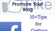 How to use facebook to promote your blog. Tips and tricks and best practices.
