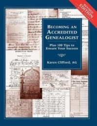 Becoming an Accredited Genealogist: Plus 100 Tips to Ensure Your Success