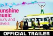 Sunshine Music Tours and Travels – Official Trailer