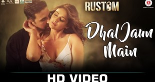 Dhal Jaun Main Video Song – Rustom – Akshay Kumar