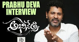 Prabhu Deva interview about Abhinetri