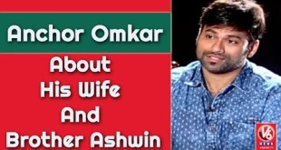 Anchor Omkar About His Wife And Brother Ashwin