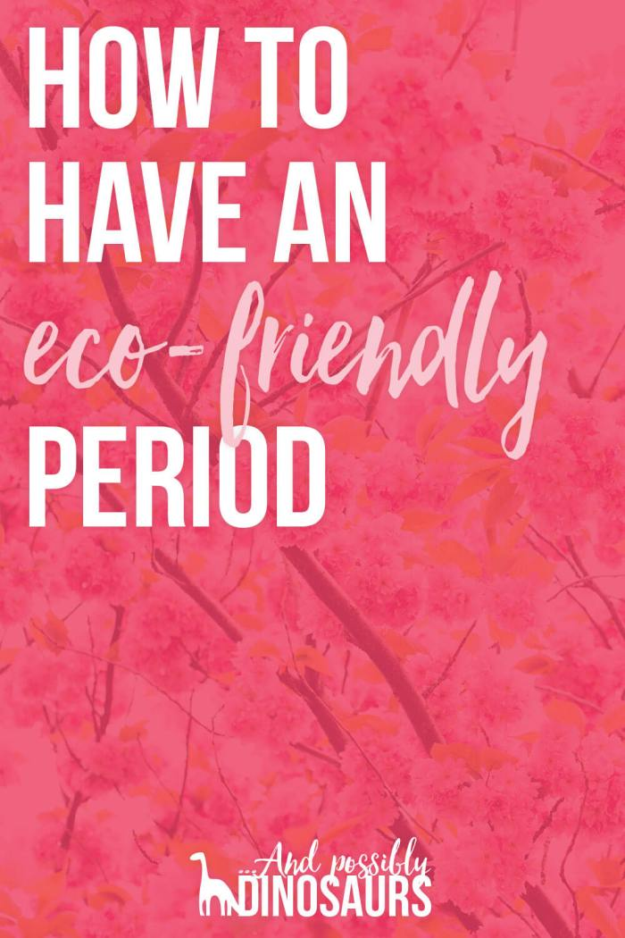How to Have an Eco-Friendly Period