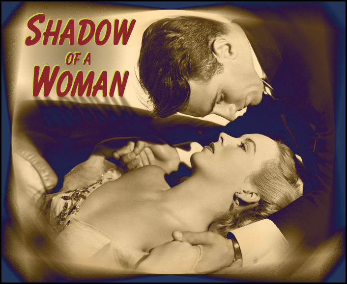 "Andrea King and Helmut Dantine starring in ""Shadow of a Woman,"" 1946."