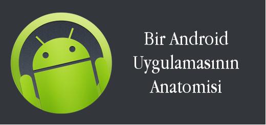 android-evreni-bir-android-uygulamasinin-anatomisi