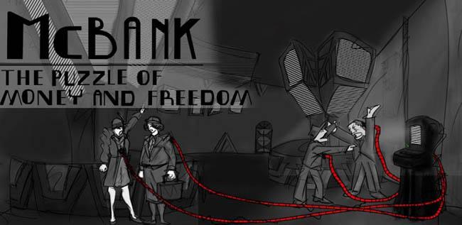 McBank:Puzzle of Money+Freedom