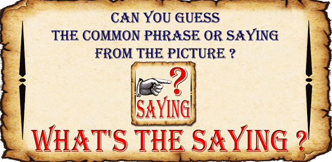 Whats the Saying? 1Pic-1Phrase