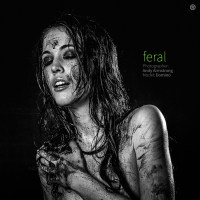 (Dirt + Water) + Model = Feral, a Fine Art Series
