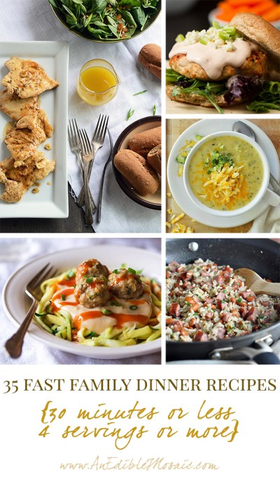 35 Fast Family Dinner Recipes {30 Minutes or Less, 4 Servings or More}