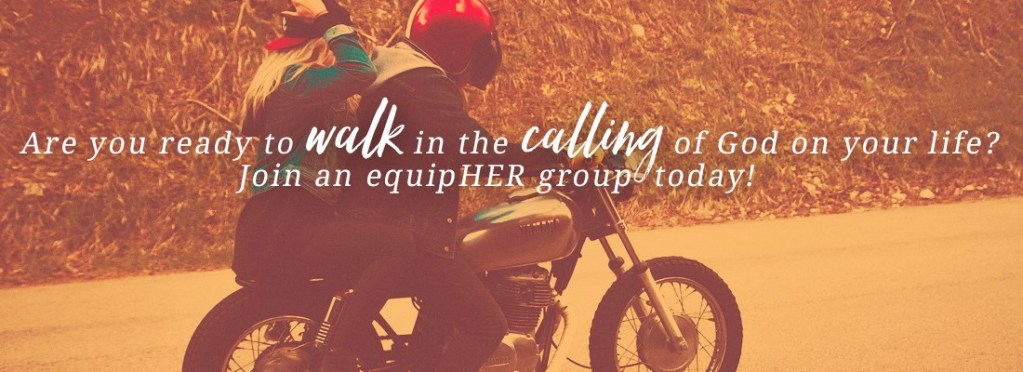 equipHER…Just what you have been waiting for!