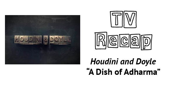 houdini-and-doyle-s1e2-featured