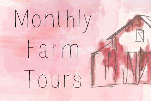 Monthly Farm Tours